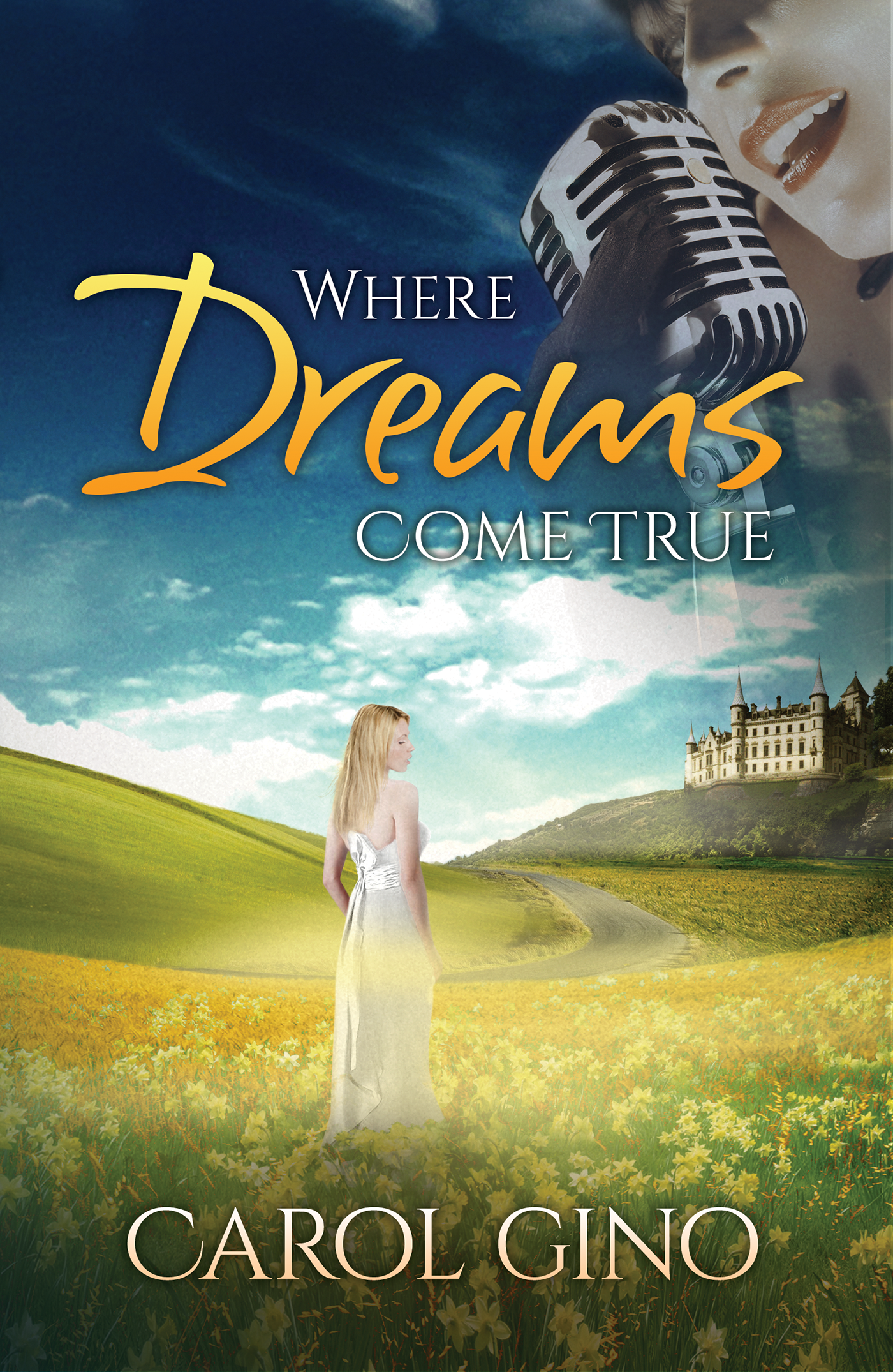 Where Dreams Come True by Carol Gino